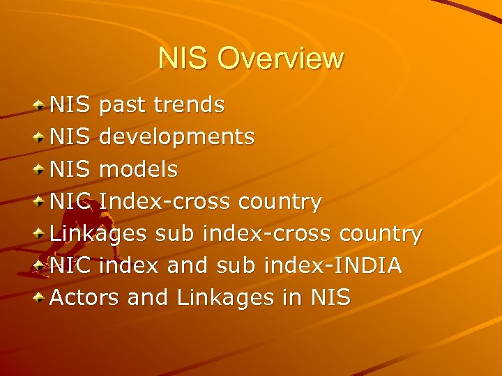 NIS Overview NIS past trends NIS developments NIS models NIC Index-cross country Linkages sub