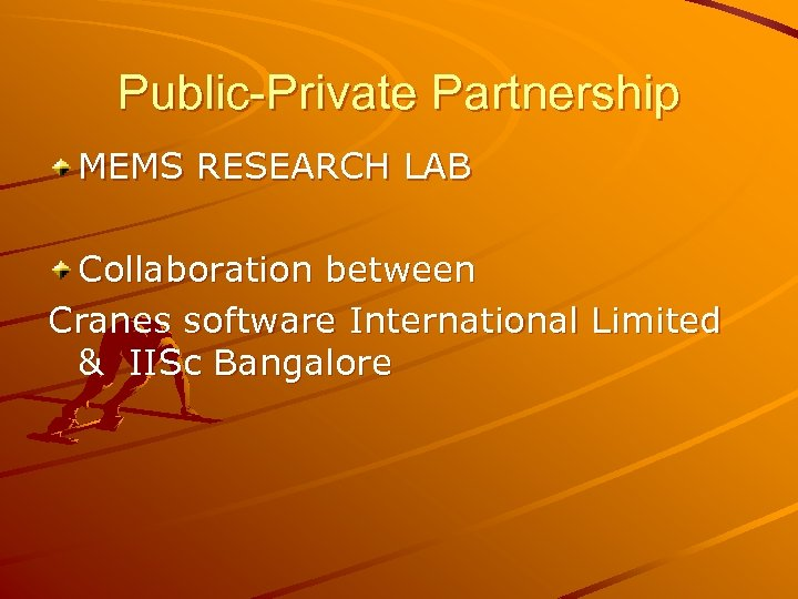 Public-Private Partnership MEMS RESEARCH LAB Collaboration between Cranes software International Limited & IISc Bangalore
