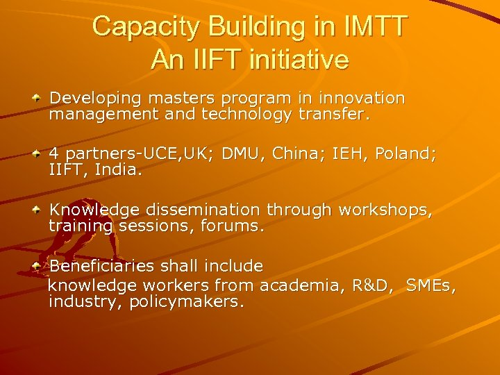 Capacity Building in IMTT An IIFT initiative Developing masters program in innovation management and