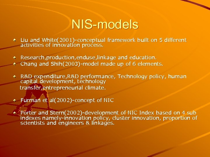 NIS-models Liu and White(2001)-conceptual framework built on 5 different activities of innovation process. Research,
