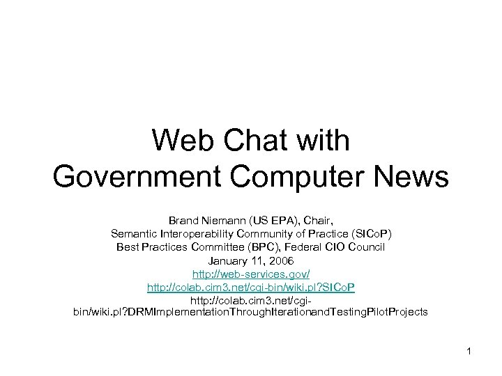 Web Chat with Government Computer News Brand Niemann (US EPA), Chair, Semantic Interoperability Community