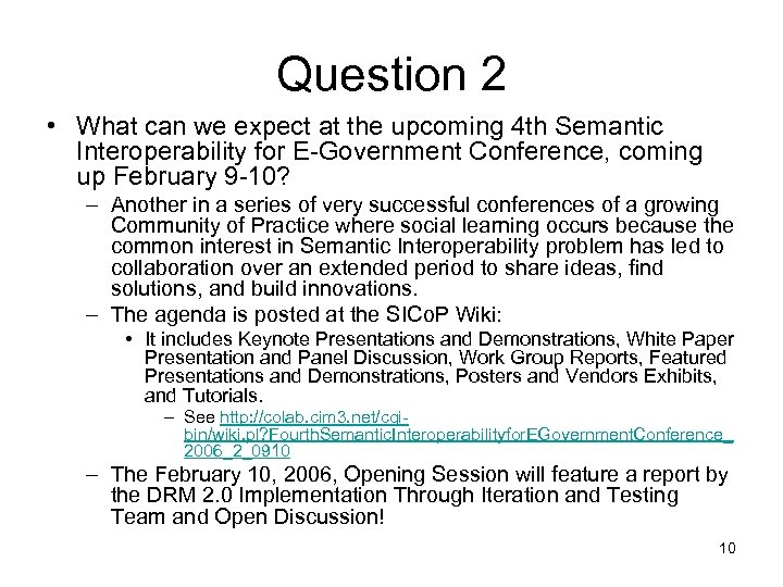 Question 2 • What can we expect at the upcoming 4 th Semantic Interoperability