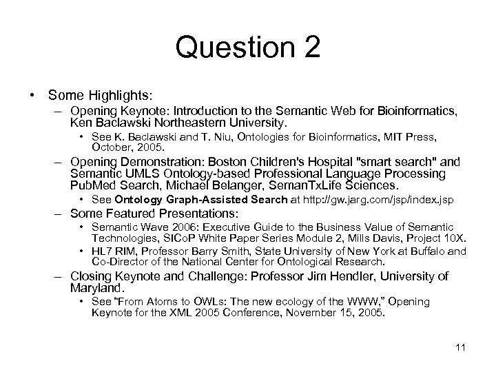 Question 2 • Some Highlights: – Opening Keynote: Introduction to the Semantic Web for