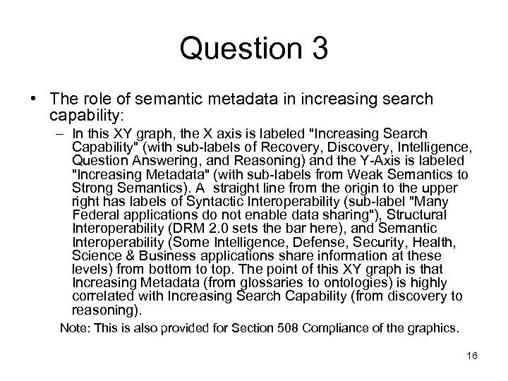 Question 3 • The role of semantic metadata in increasing search capability: – In