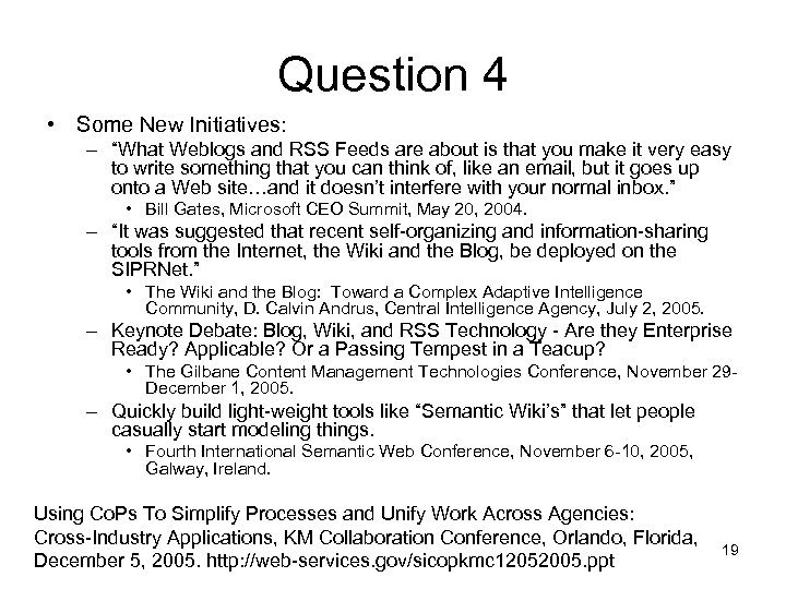 """Question 4 • Some New Initiatives: – """"What Weblogs and RSS Feeds are about"""