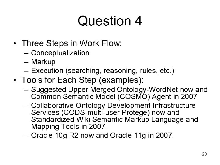 Question 4 • Three Steps in Work Flow: – Conceptualization – Markup – Execution