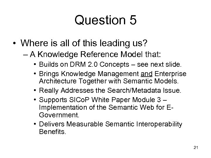 Question 5 • Where is all of this leading us? – A Knowledge Reference