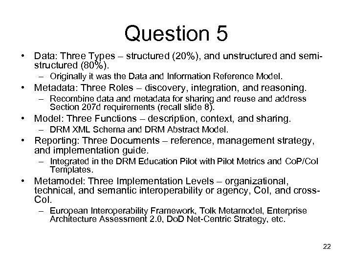 Question 5 • Data: Three Types – structured (20%), and unstructured and semistructured (80%).