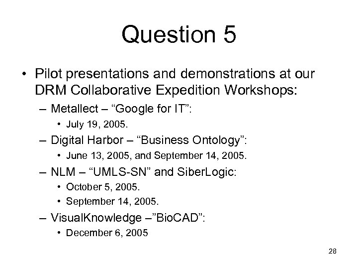 Question 5 • Pilot presentations and demonstrations at our DRM Collaborative Expedition Workshops: –