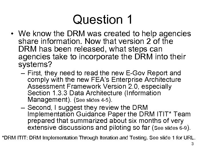 Question 1 • We know the DRM was created to help agencies share information.