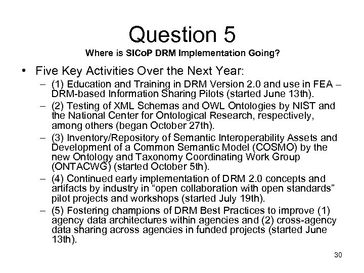 Question 5 Where is SICo. P DRM Implementation Going? • Five Key Activities Over