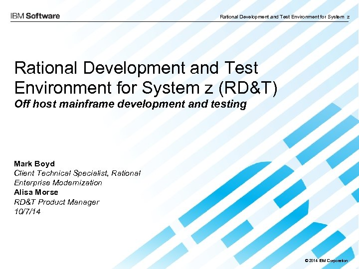 Rational Development and Test Environment for System z (RD&T) Off host mainframe development and