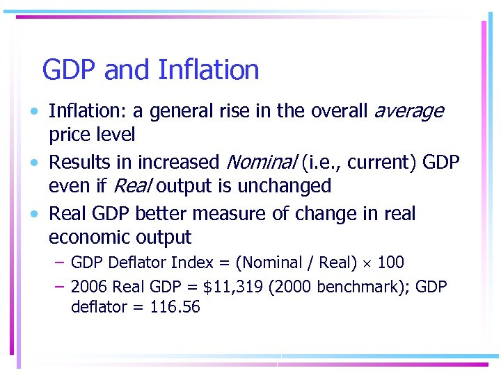 GDP and Inflation • Inflation: a general rise in the overall average price level