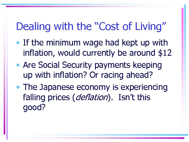 "Dealing with the ""Cost of Living"" • If the minimum wage had kept up"