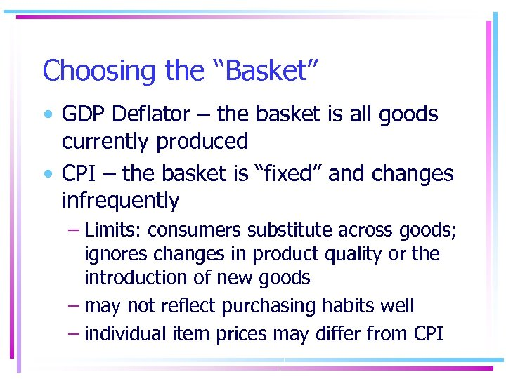 "Choosing the ""Basket"" • GDP Deflator – the basket is all goods currently produced"