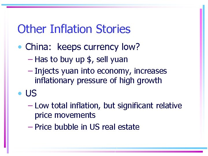 Other Inflation Stories • China: keeps currency low? – Has to buy up $,
