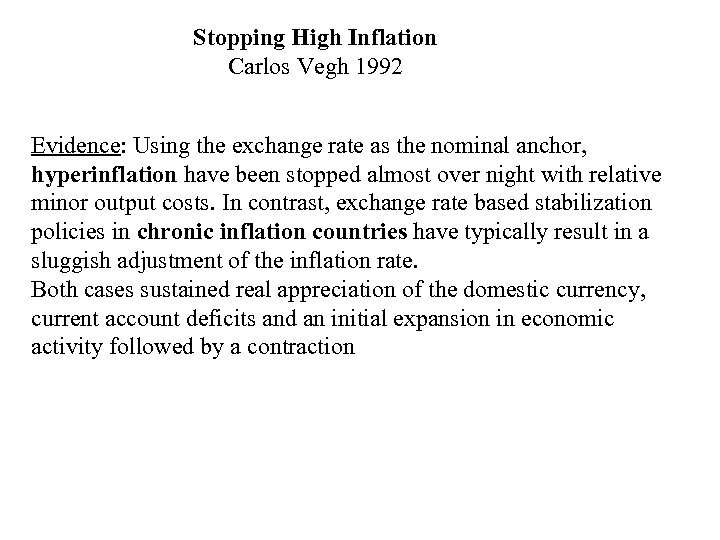 Stopping High Inflation Carlos Vegh 1992 Evidence: Using the exchange rate as the nominal