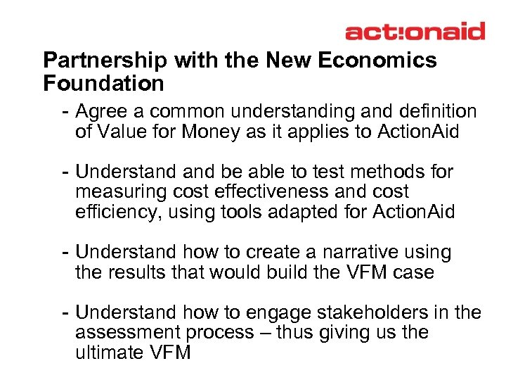 Partnership with the New Economics Foundation - Agree a common understanding and definition of