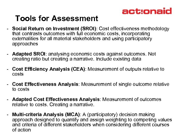 Tools for Assessment - Social Return on Investment (SROI): Cost effectiveness methodology that contrasts