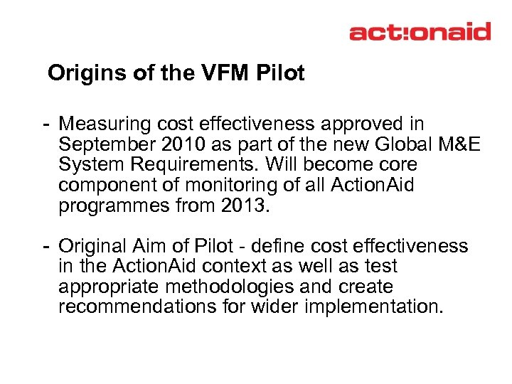 Origins of the VFM Pilot - Measuring cost effectiveness approved in September 2010 as