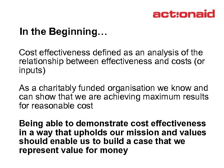 In the Beginning… Cost effectiveness defined as an analysis of the relationship between effectiveness