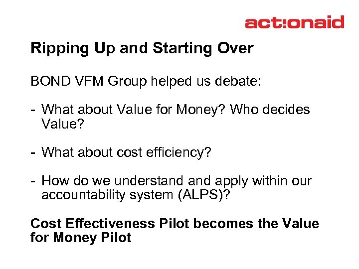 Ripping Up and Starting Over BOND VFM Group helped us debate: - What about
