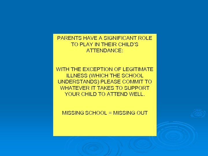PARENTS HAVE A SIGNIFICANT ROLE TO PLAY IN THEIR CHILD'S ATTENDANCE: WITH THE EXCEPTION