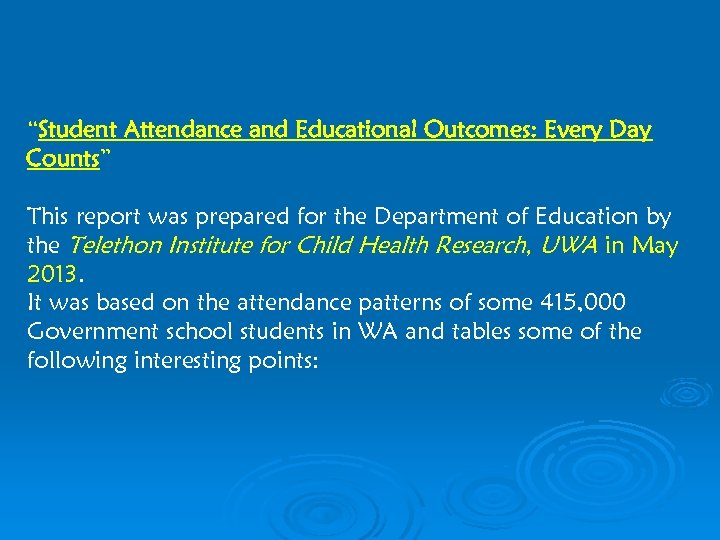 """""""Student Attendance and Educational Outcomes: Every Day Counts"""" This report was prepared for the"""