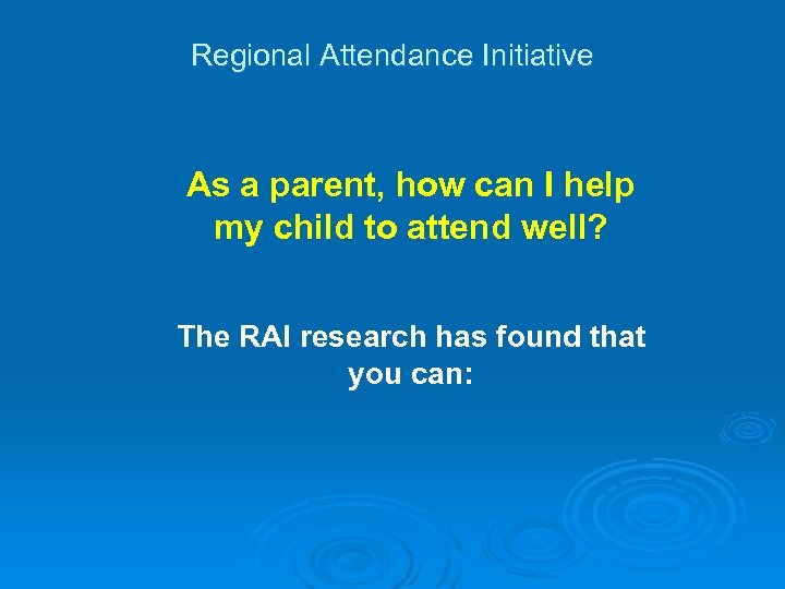 Regional Attendance Initiative As a parent, how can I help my child to attend