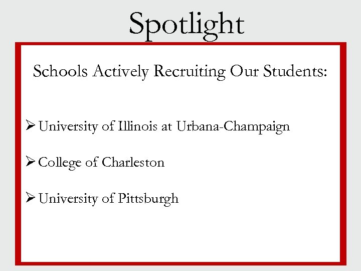 Spotlight Schools Actively Recruiting Our Students: § Jewish life § Campus size Ø University
