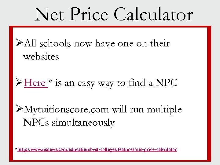Net Price Calculator ØAll schools now have on their §websites Jewish life § Campus