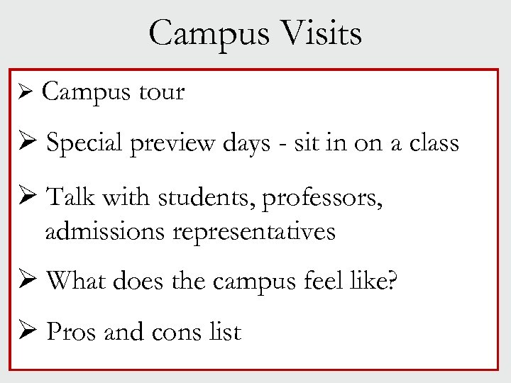 Campus Visits Ø Campus tour Ø Special preview days - sit in on a