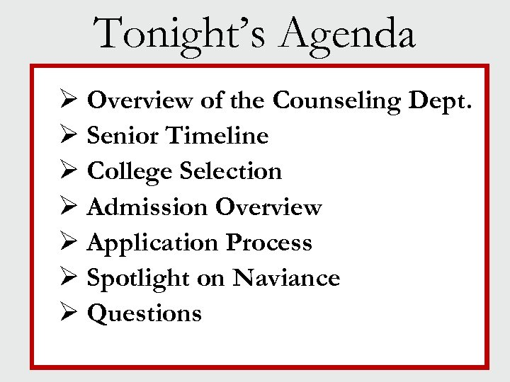 Tonight's Agenda Ø Overview of the Counseling Dept. Ø Senior Timeline Ø College Selection
