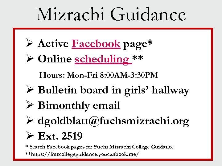 Mizrachi Guidance Ø Active Facebook page* Ø Online scheduling ** Hours: Mon-Fri 8: 00