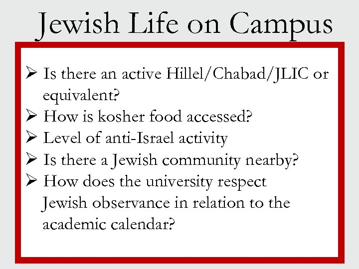 Jewish Life on Campus Ø Is there an active Hillel/Chabad/JLIC or § equivalent? Jewish