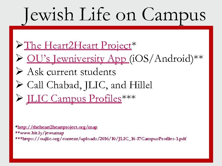 Jewish Life on Campus ØThe Heart 2 Heart Project* § Jewish life Ø OU's