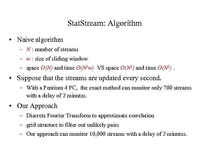 Stat. Stream: Algorithm • Naive algorithm – N : number of streams – w
