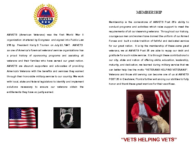 MEMBERSHIP Membership is the cornerstone of AMVETS Post 35's ability to conduct programs and