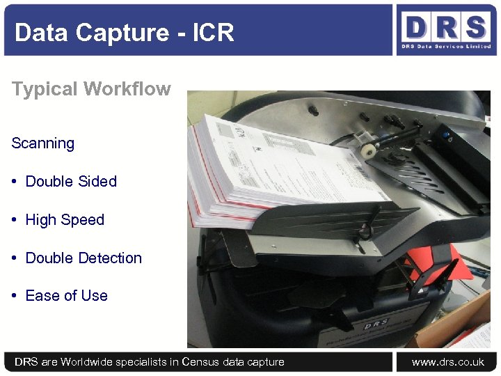 Data Capture - ICR Typical Workflow Scanning • Double Sided • High Speed •