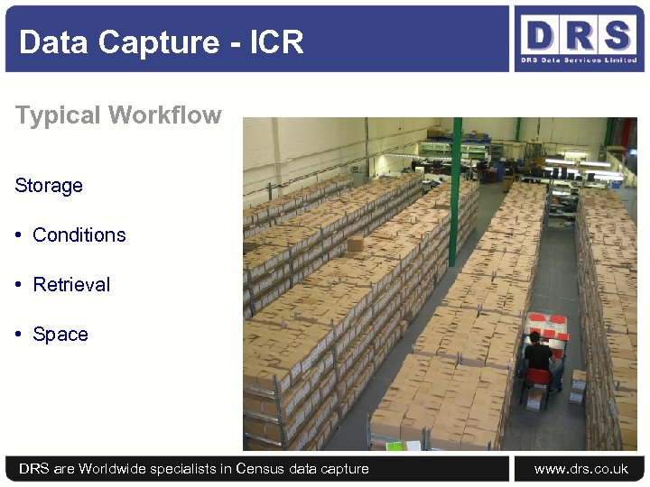 Data Capture - ICR Typical Workflow Storage • Conditions • Retrieval • Space DRS