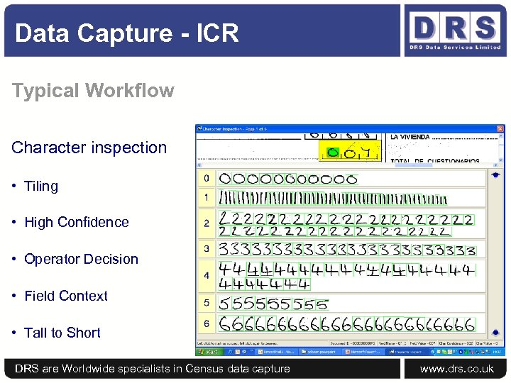 Data Capture - ICR Typical Workflow Character inspection • Tiling • High Confidence •