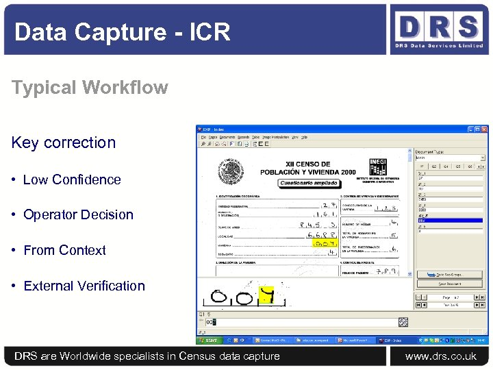 Data Capture - ICR Typical Workflow Key correction • Low Confidence • Operator Decision