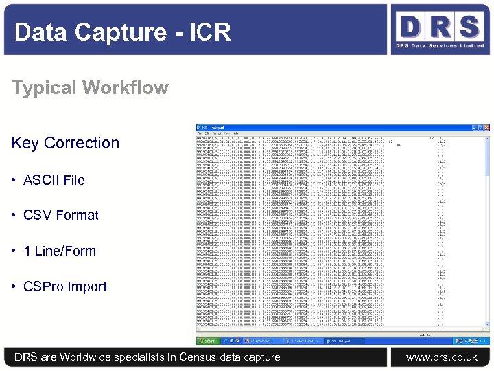 Data Capture - ICR Typical Workflow Key Correction • ASCII File • CSV Format