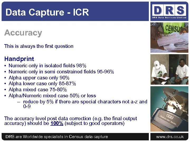 Data Capture - ICR Accuracy This is always the first question Handprint • •