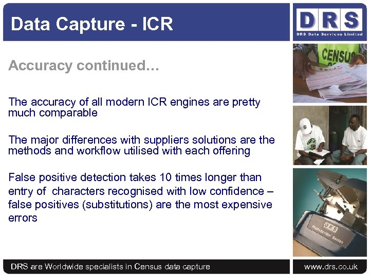 Data Capture - ICR Accuracy continued… The accuracy of all modern ICR engines are