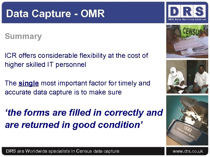 Data Capture - OMR Summary ICR offers considerable flexibility at the cost of higher