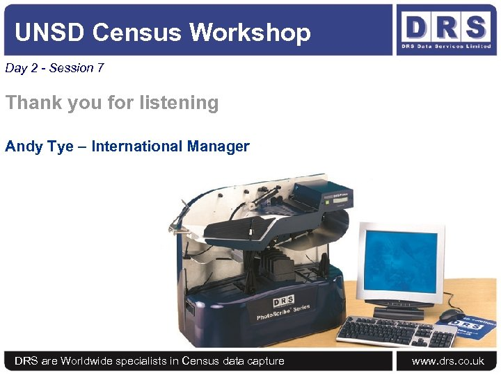 UNSD Census Workshop Day 2 - Session 7 Thank you for listening Andy Tye