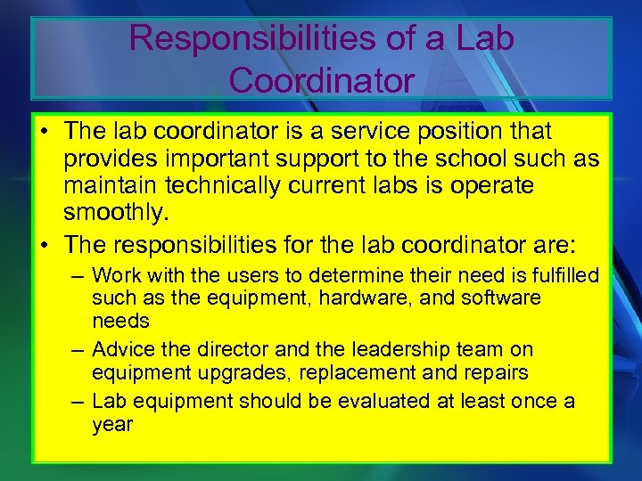Responsibilities of a Lab Coordinator • The lab coordinator is a service position that