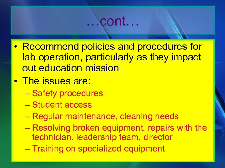 …cont… • Recommend policies and procedures for lab operation, particularly as they impact out
