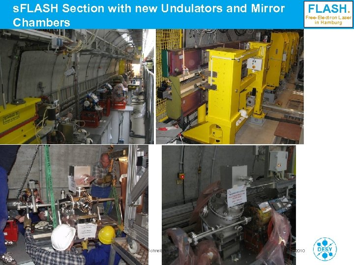 s. FLASH Section with new Undulators and Mirror Chambers FLASH. Free-Electron Laser in Hamburg